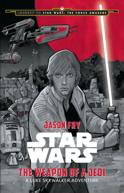 The_Weapon_of_a_Jedi_ A Arma de um Jedi_ Uma aventura de Luke Skywalker