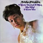 Aretha_Franklin_–_I_Never_Loved_a_Man_the_Way_I_Love_You plano critico