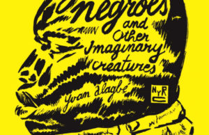 Yellow Negroes and Other Imaginary Creatures (2018) plano crítico