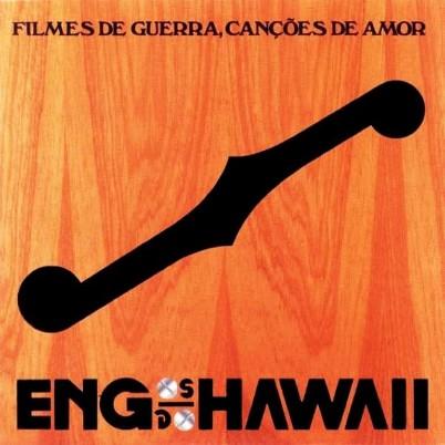 Filmes de Guerra, Canções de Amor Engenheiros do Hawaii plano crítico