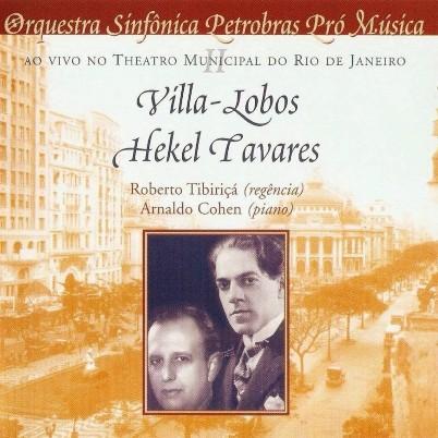 Hekel Tavates & Villa-Lobos Arnaldo Cohen + Orquestra Sinfônica Petrobrás Pró-Música plano crítico